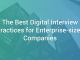 The Best Digital Interview Practices for Enterprise-sized Companies