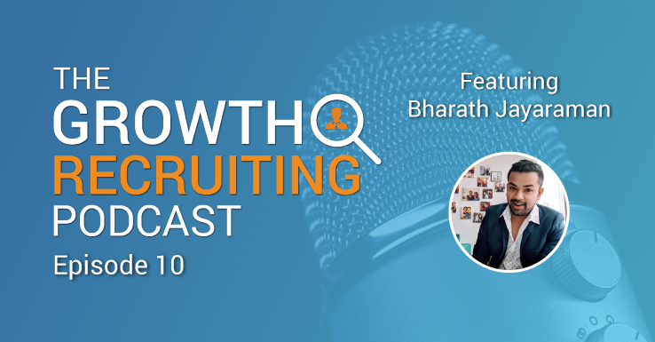 The Growth Recruiting Podcast feat. Bharath Jayaraman