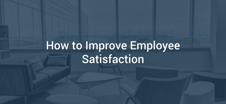 How to Improve Employee Satisfaction
