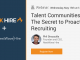 Talent Communities: The Secret to Proactive Recruiting