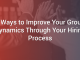 3 Ways to Improve Your Group Dynamics Through Your Hiring Process