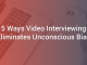 5 Ways Video Interviewing Eliminates Unconscious Bias