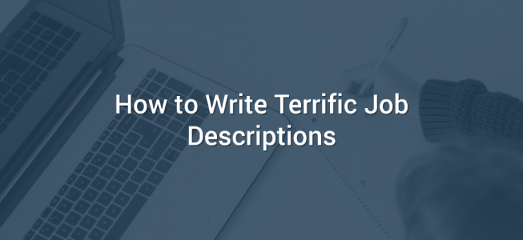 How to Write Terrific Job Descriptions