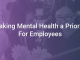 Making Mental Health a Priority for Employees