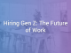 Hiring Gen Z: The Future of Work