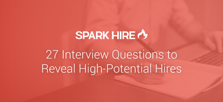 27 Interview Questions to Reveal High-Potential-Hires