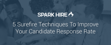 5 Surefire Techniques To Improve Your Candidate Response Rate