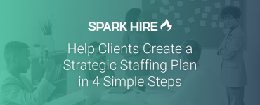 Help Clients Creates a Strategic Staffing Plan in 4 Simple Steps