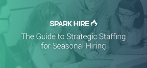 The Guide to Strategic Staffing for Seasonal Hiring
