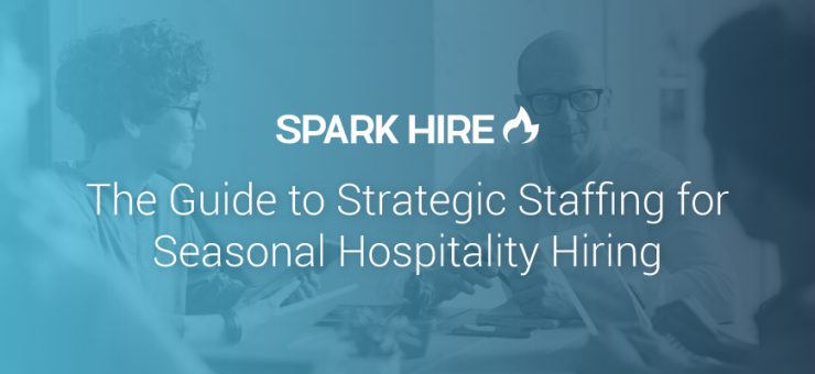 The Guide to Strategic Staffing for Seasonal Hospitality Hiring