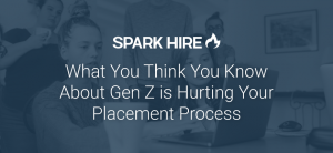 What You Think You Know About Gen Z Talent is Hurting Your Placement Process