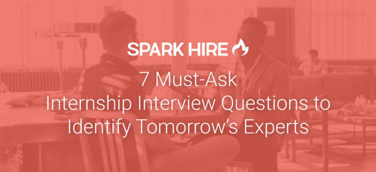 7 Must-Ask Internship-Interview Questions to Identify Tomorrow's Experts