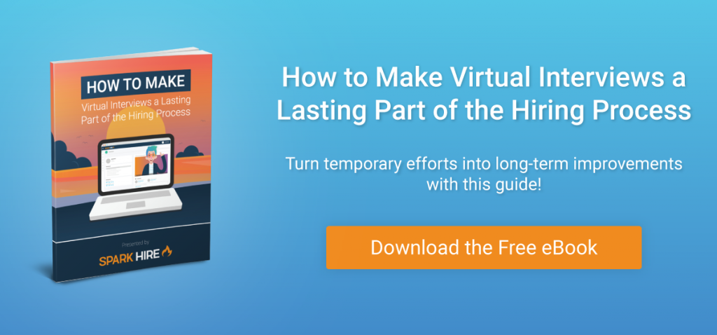 How to Make Virtual Interviews a Lasting Part of the Hiring Process