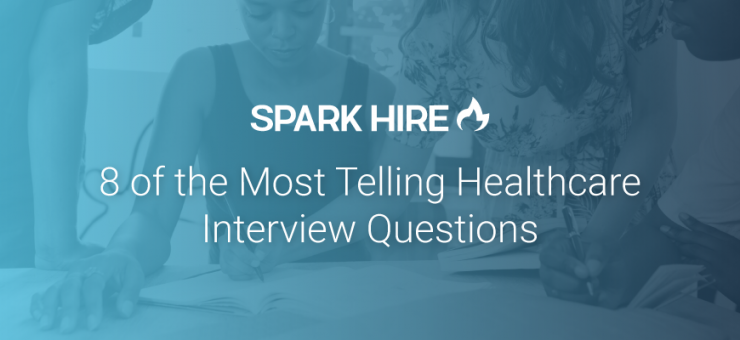 8 of the Most Telling Healthcare Interview Questions