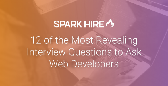 12 of the Most Revealing Interview Questions to Ask Web Developers