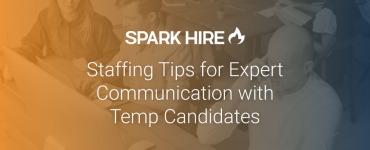 Staffing Tips for Expert Communication with Temp Candidates