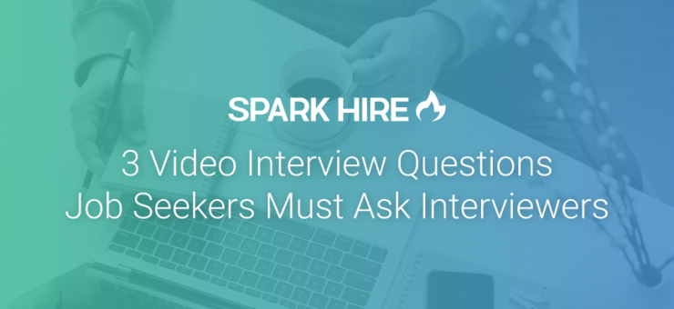 3 Video Interview Questions Job Seekers Must Ask Interviewers
