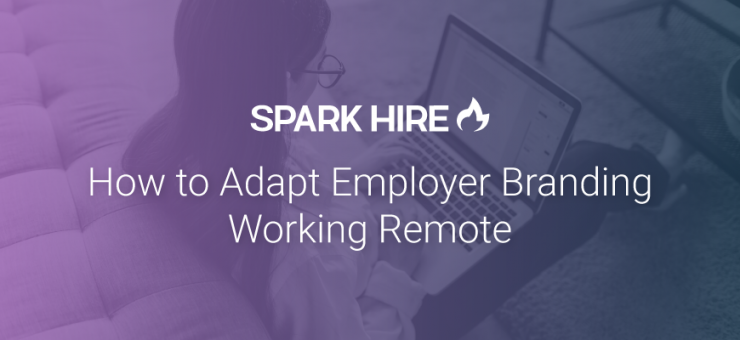 How to Adapt Employer Branding Working Remote