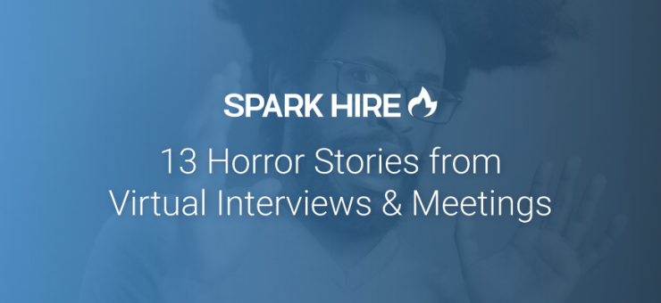 13 Horror Stories From Virtual Interviews and Meeings