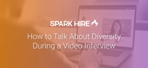 How to Talk About Diversity During a Video Interview