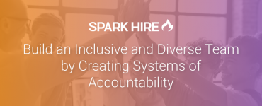 Build an Inclusive and Diverse Team by Creating Systems of Accountability, diversity in the workplace