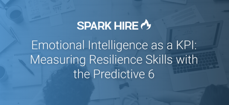 Emotional Intelligence as a KPI: Measuring Resilience Skills with the Predictive 6