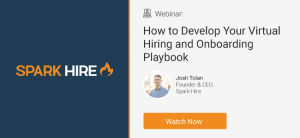 Watch the How to Develop Your Virtual Hiring and Onboarding Playbook Webinar here!