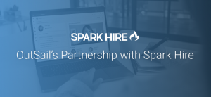 OutSail's Partnership with Spark Hire