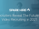Recruiters Reveal the Future of Video Recruiting in 2021