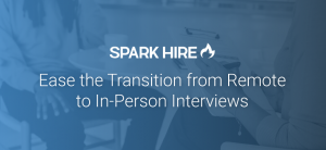 Ease the Transition from Remote to In-Person Interviews