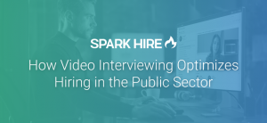 How Video Interviewing Optimizes Hiring in the Public Sector
