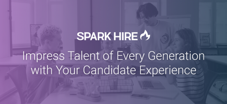 Impress Talent of Every Generation With Your Candidate Experience