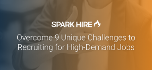 Overcome 9 Unique Challenges to Recruiting for High-Demand Jobs